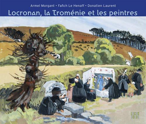 9782368330074: Locronan - La Tromenie et les peintres