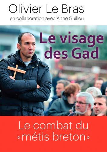 9782368330661: Le visage des Gad, le combat du Metis Breton