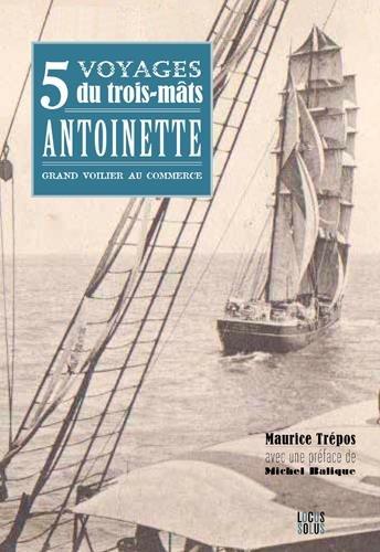 9782368330685: 5 voyages du trois mats Antoinette