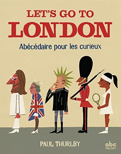 9782368360767: Let's go to London : Abécédaire pour les curieux