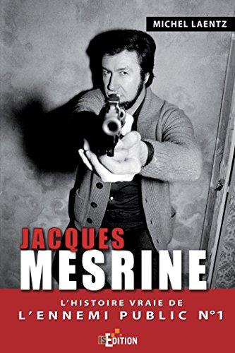 Jacques Mesrine : L'histoire vraie de l'ennemi: Michel Laentz