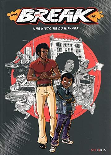 9782368461112: Break - Une histoire du hip-hop
