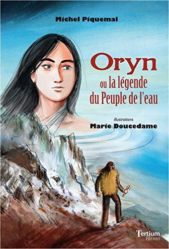 9782368482360: Oryn ou la légende du Peuple de l'eau