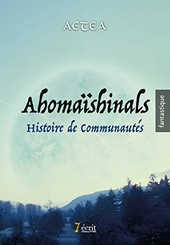 9782368498583: Ahomaïshinals : Histoire de communautés