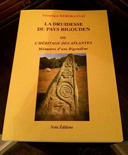 9782368510537: La Druidesse du Pays Bigouden ou l 'Héritage des Atlantes