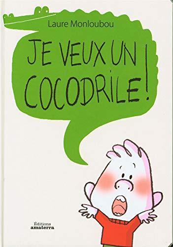 9782368560143: Je veux un cocodrile !