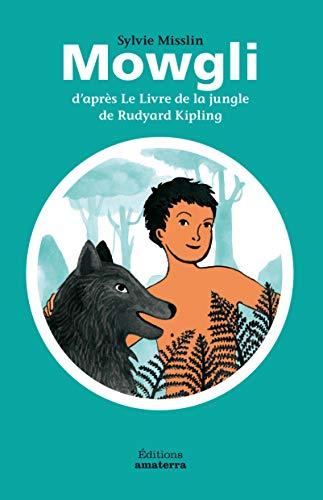 Mowgli d'après Le livre de la jungle: Misslin, Sylvie