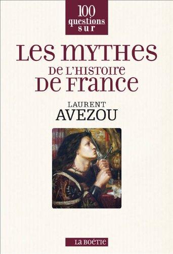 MYTHES DE L'HISTORE DE FRANCE (LES): AVEZOU LAURENT