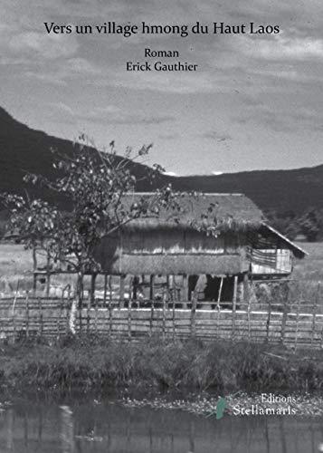 9782368681787: Vers un Village Hmong du Haut Laos