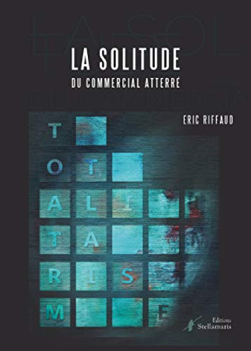 9782368682173: La Solitude du Commercial Atterre