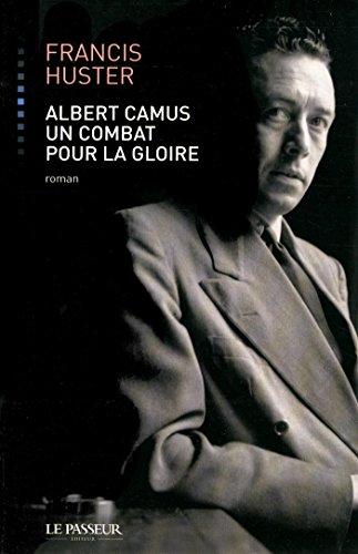 9782368900017: Albert Camus, un combat pour la gloire