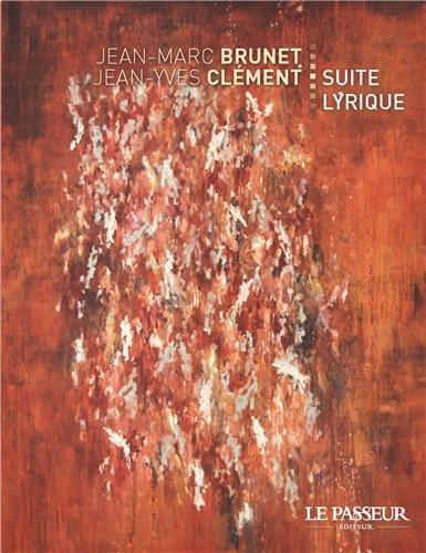 Suite lyrique: Jean Marc Brunet