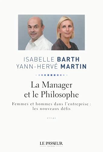 La manager et le philosophe: Isabelle Barth, Yann Herve Martin
