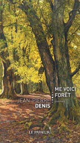 Me voici forêt: J. P. Denis
