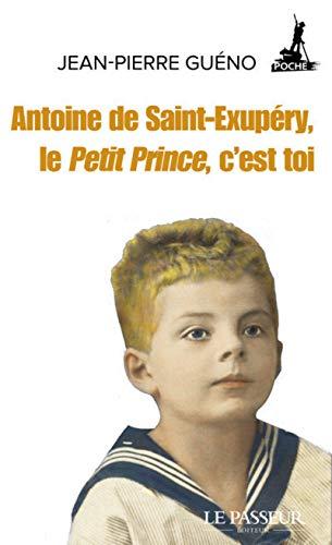 9782368905739: Antoine de Saint-Exupéry, le Petit Prince, c'est toi