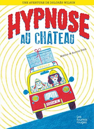 Hypnose au château: Mathis; Aurore Petit