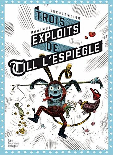 Trois exploits de Till l'espiègle: Lechermeier, Philippe