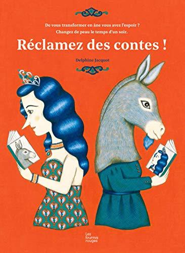 Réclamez des contes!: Jacquot, Delphine
