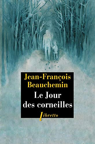 JOUR DES CORNEILLES -LE-: BEAUCHEMIN JEAN FRAN