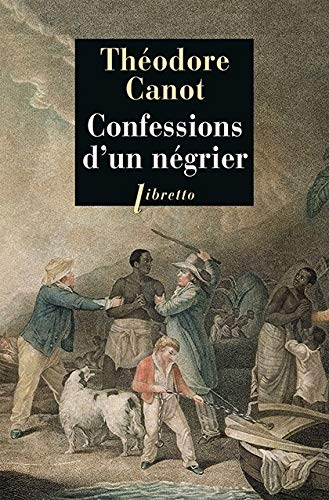 CONFESSIONS D UN NEGRIER NED: CANOT THEODORE