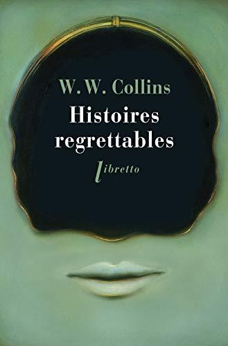 HISTOIRES REGRETTABLES: COLLINS WILKIE WILLI