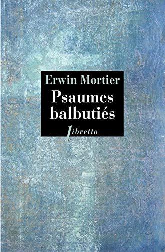 PSAUMES BALBUTIES: MORTIER ERWIN