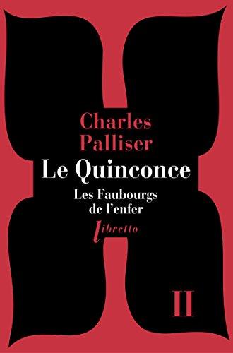QUINCONCE T2 LES FAUBOURGS DE L ENFER -L: PALLISER CHARLES