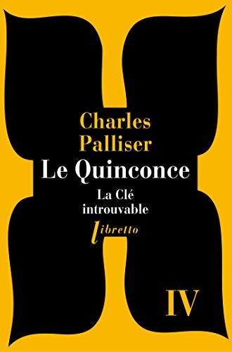 QUINCONCE (LE) T.04 : LA CLÉ INTROUVABLE: PALLISER CHARLES