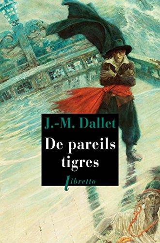 DE PAREILS TIGRES: DALLET JM