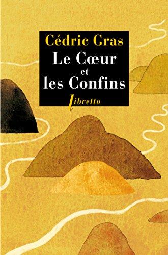 COEUR ET LES CONFINS (LE): GRAS C�DRIC