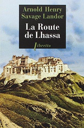 ROUTE DE LHASSA -LA- NED: LANDOR ARNOLD