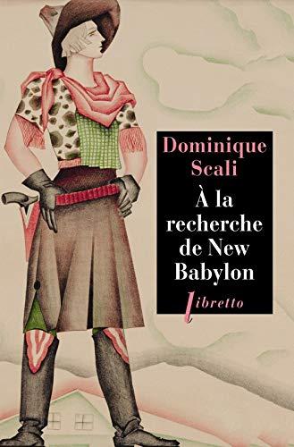 A LA RECHERCHE DE NEW BABYLON: SCALLI DOMINIQUE