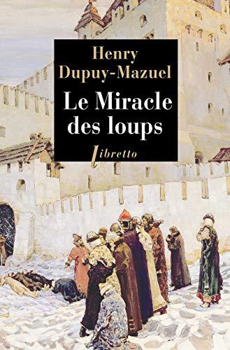 MIRACLE DES LOUPS (LE): DUPUY-MAZUEL H.