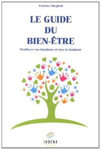 9782369170051: Le guide du bien-être : Positivez vos émotions et osez le bien-être