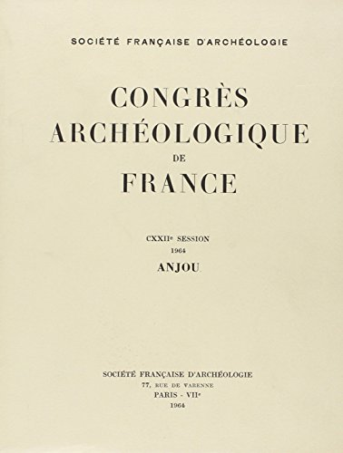 Congres Archéologique de France 1964 Anjou Cxxiie Session
