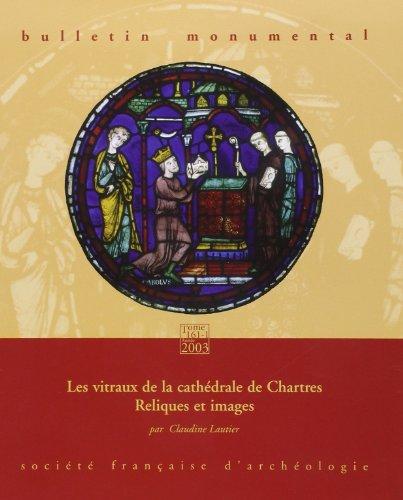 Bulletin Monumental 2003 T161-1 les Vitraux de la Cathédrale de Chartres: Lautier Claudine