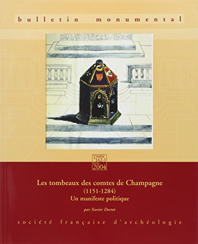 Bulletin Monumental 2004 162-1 Tombeaux Comtes Champagne: Dectot Xavier