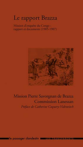 9782369350064: Le rapport Brazza. Mission d'enquête du Congo : rapport et documents (1905-1907)