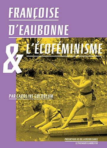 9782369352211: Françoise d'Eaubonne et l'Ecofeminisme