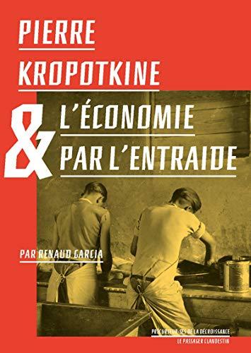 9782369352327: Pierre Kropotkine et l'Économie par l'Entraide