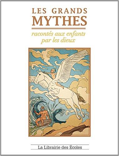 GRANDS MYTHES RACONTES AUX ENFANTS PAR: VAUDEL MARGUERITE
