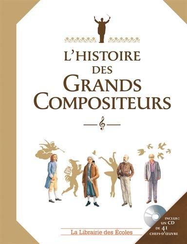 HISTOIRE DES GRANDS COMPOSITEURS + CD: LAURENS CLAIRE
