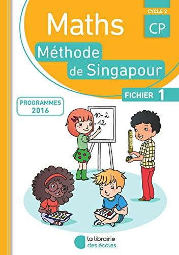 MATHS METHODE SINGAPOUR CP/PROGRAMME2016: FICHIER ELEVE A
