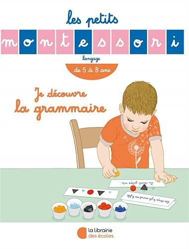 9782369401179: Les Petits Montessori : Je découvre la grammaire