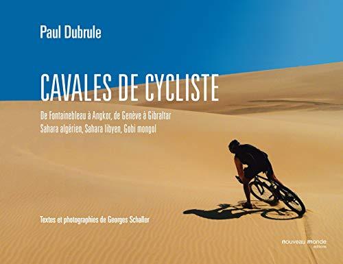 9782369420064: Cavales de cycliste : De Fontainebleau � Angkor, de Gen�ve � Gibraltar, Sahara alg�rien, Sahara libyen, Gobi mongol