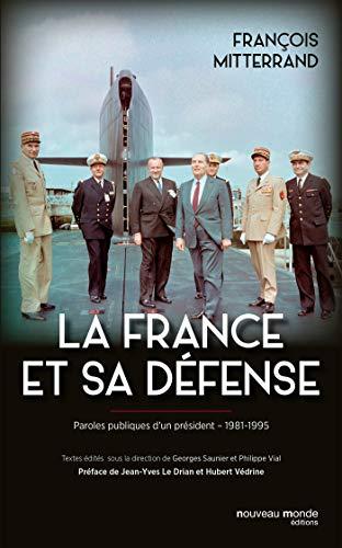 FRANCE ET SA DÉFENSE (LA): MITTERAND FRAN�OIS