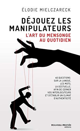 9782369423591: Déjouez les manipulateurs : l'art du mensonge au quotidien