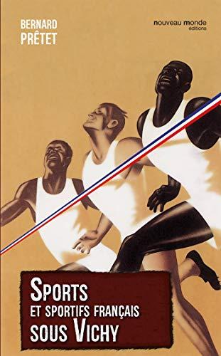 9782369423881: Sports et sportifs français sous Vichy (Histoire du sport)