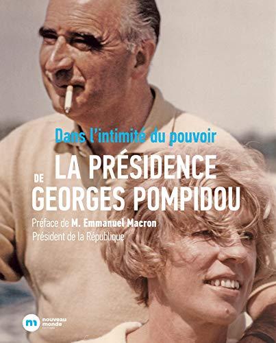 9782369428046: La Présidence Georges Pompidou: Dans l'intimité du pouvoir