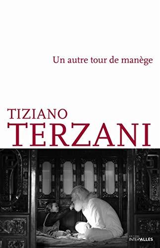 AUTRE TOUR DE MANEGE -UN-: TERZANI TIZIANO